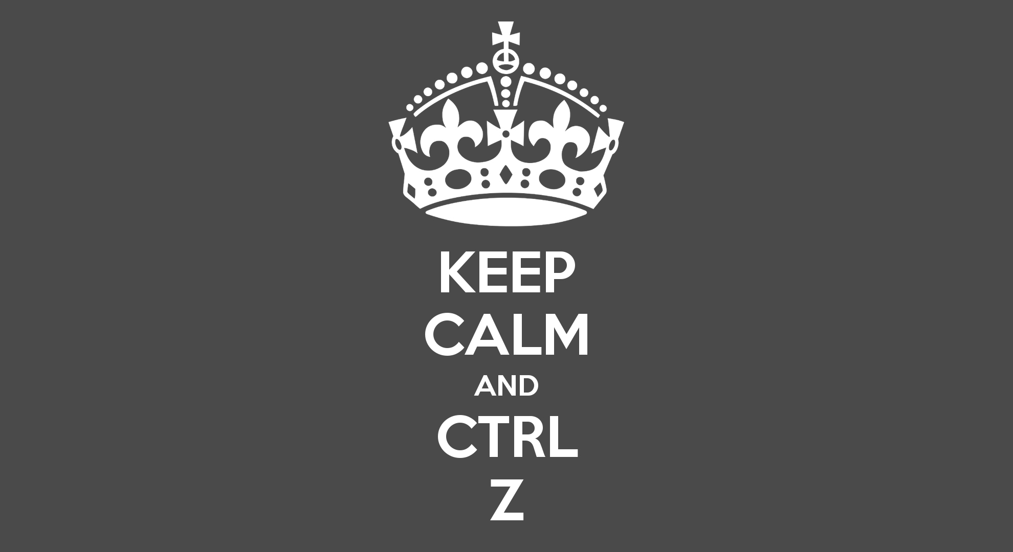 keep calm and ctrl z 160